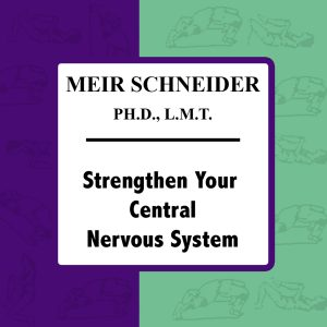 Strengthen Your Central Nervous System