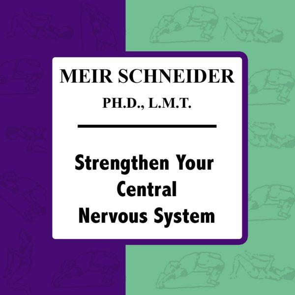 Strengthen Your Central Nervous System